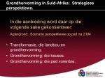 grondhervorming in suid afrika strategiese perspektiewe1