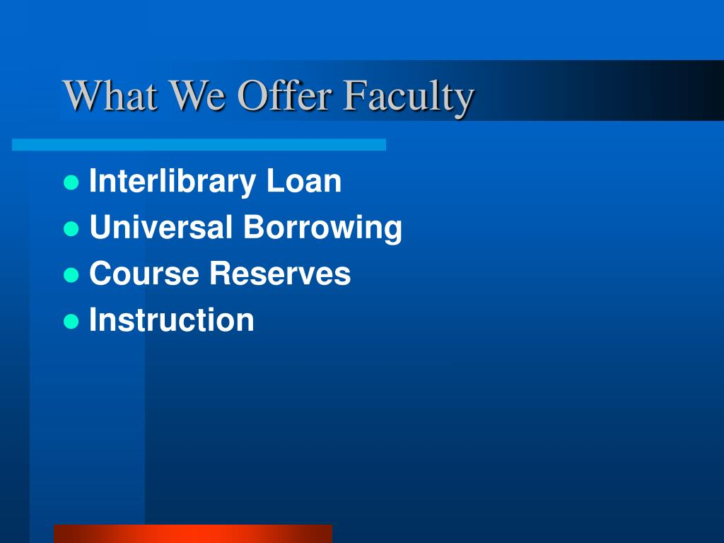 What We Offer Faculty