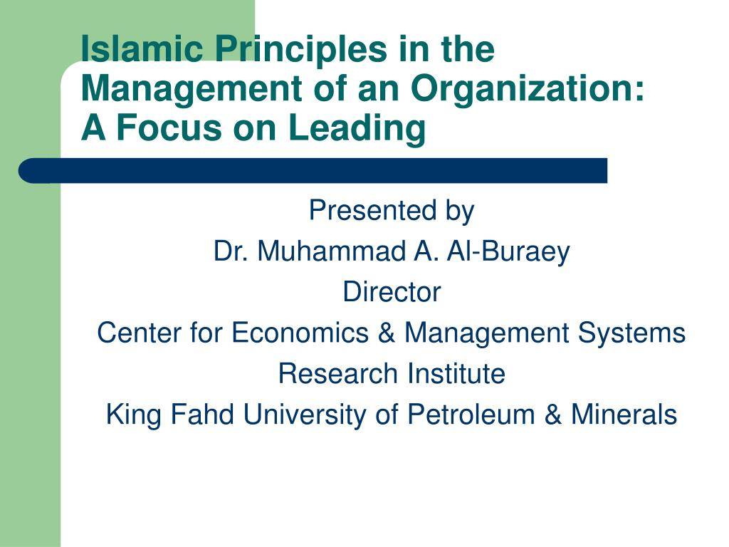 islamic principles in the management of an organization a focus on leading l.