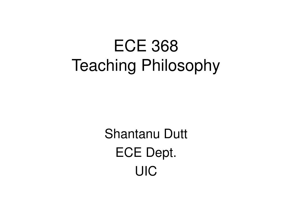 ece 368 teaching philosophy l.
