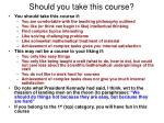 should you take this course