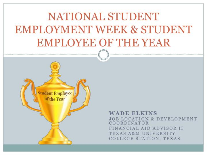 national student employment week student employee of the year n.
