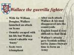wallace the guerrilla fighter