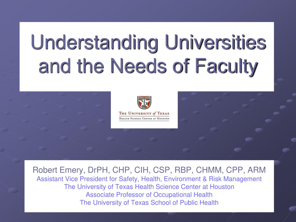 understanding universities and the needs of faculty l.