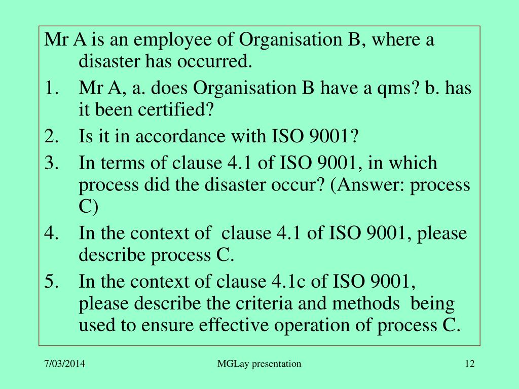 Mr A is an employee of Organisation B, where a disaster has occurred.