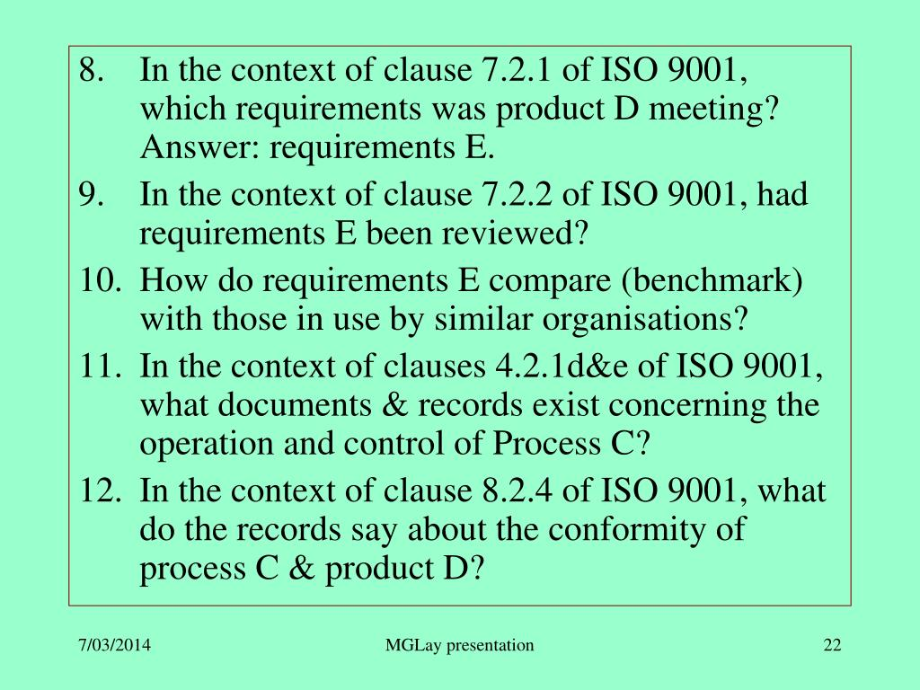 In the context of clause 7.2.1 of ISO 9001, which requirements was product D meeting?  Answer: requirements E.