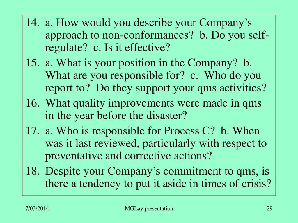 a. How would you describe your Company's approach to non-conformances?  b. Do you self-regulate?  c. Is it effective?