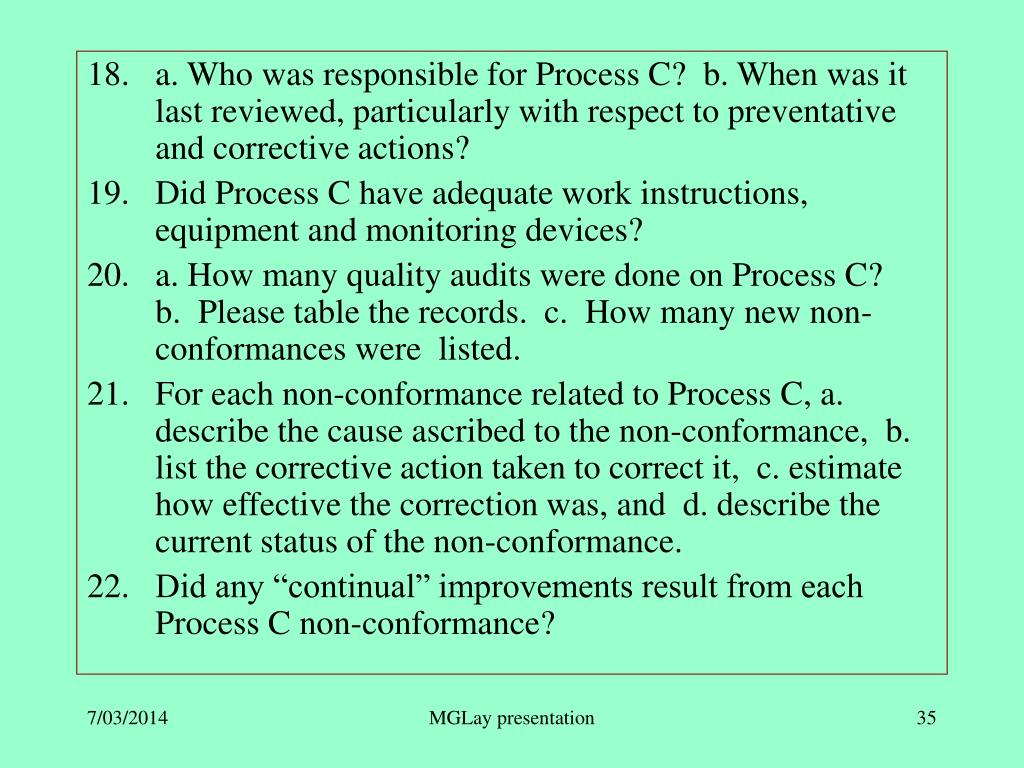 a. Who was responsible for Process C?  b. When was it last reviewed, particularly with respect to preventative and corrective actions?