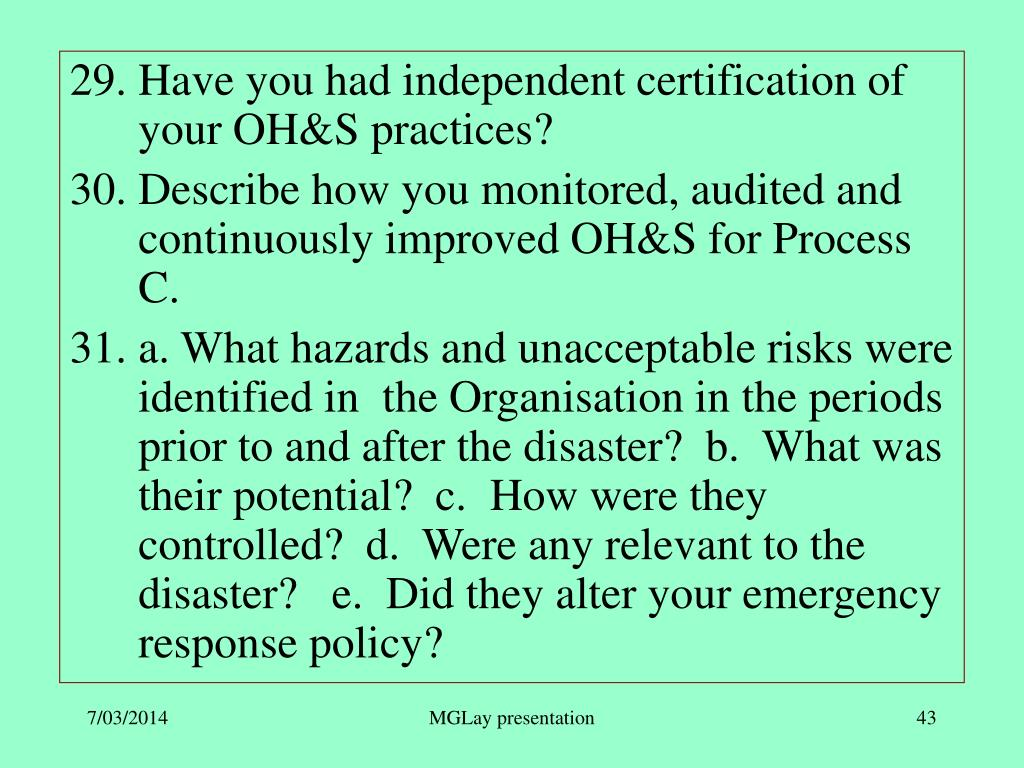 Have you had independent certification of your OH&S practices?