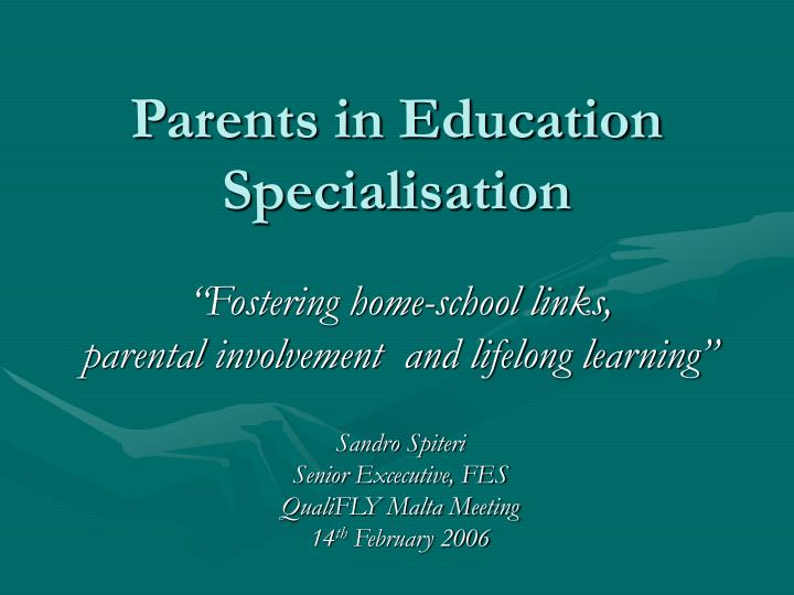 parents in education specialisation n.