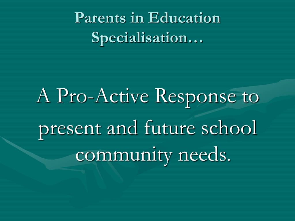 Parents in Education Specialisation…