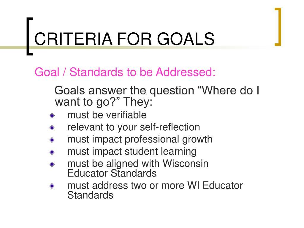 CRITERIA FOR GOALS