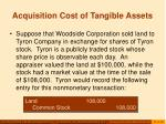 acquisition cost of tangible assets12
