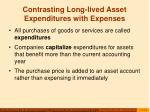 contrasting long lived asset expenditures with expenses