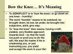bow the knee it s meaning