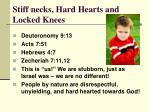 stiff necks hard hearts and locked knees