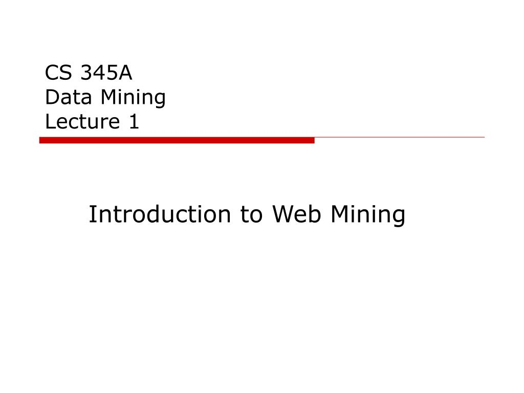 cs 345a data mining lecture 1 l.