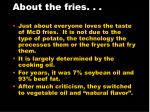 about the fries