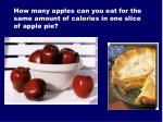 how many apples can you eat for the same amount of calories in one slice of apple pie