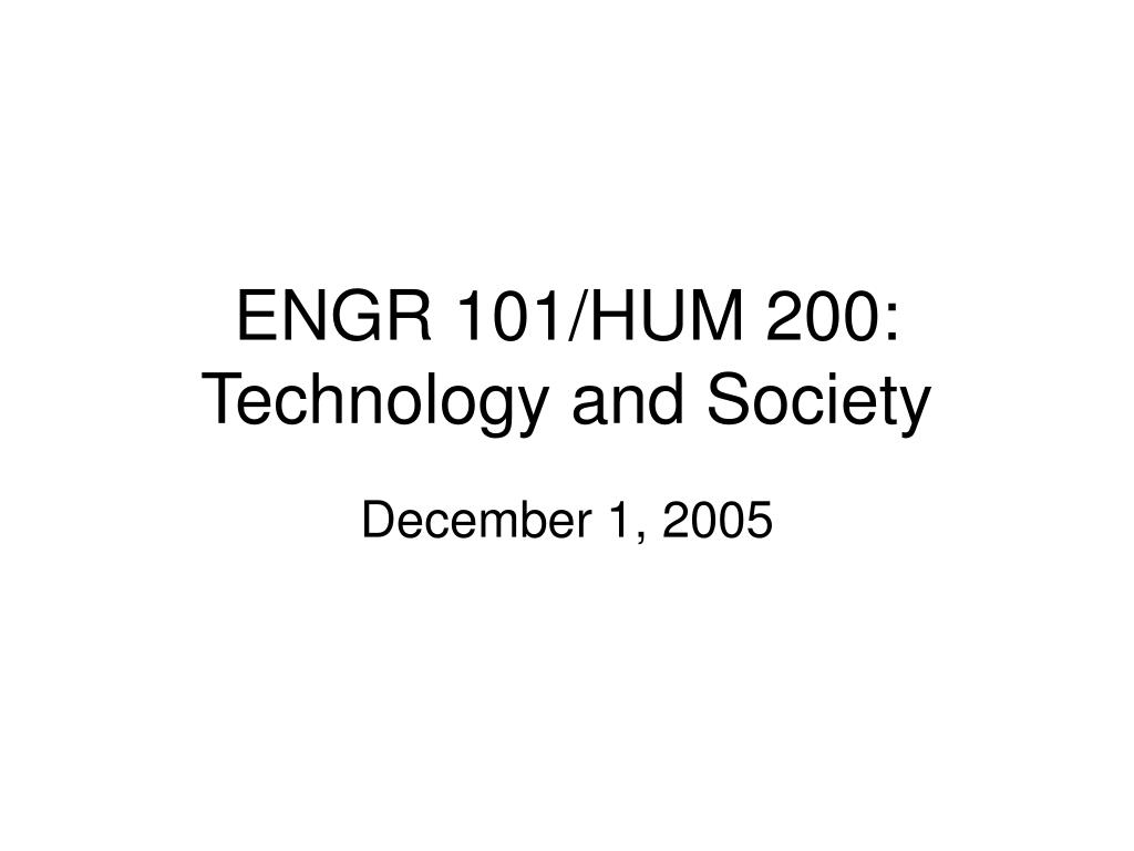 engr 101 hum 200 technology and society l.