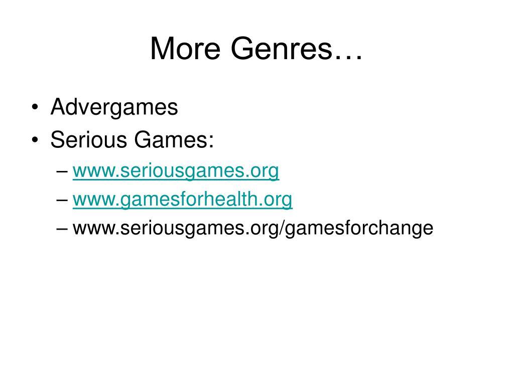 More Genres…