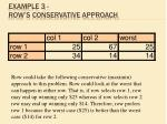 example 3 row s conservative approach