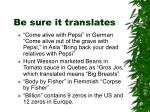 be sure it translates