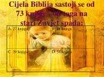 cijela biblija sastoji se od 73 knjige od toga na stari zavjet spada