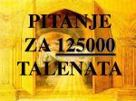 pitanje za 125000 talenata