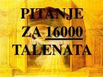 pitanje za 16000 talenata