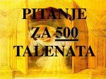 pitanje za 500 talenata