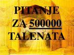 pitanje za 500000 talenata