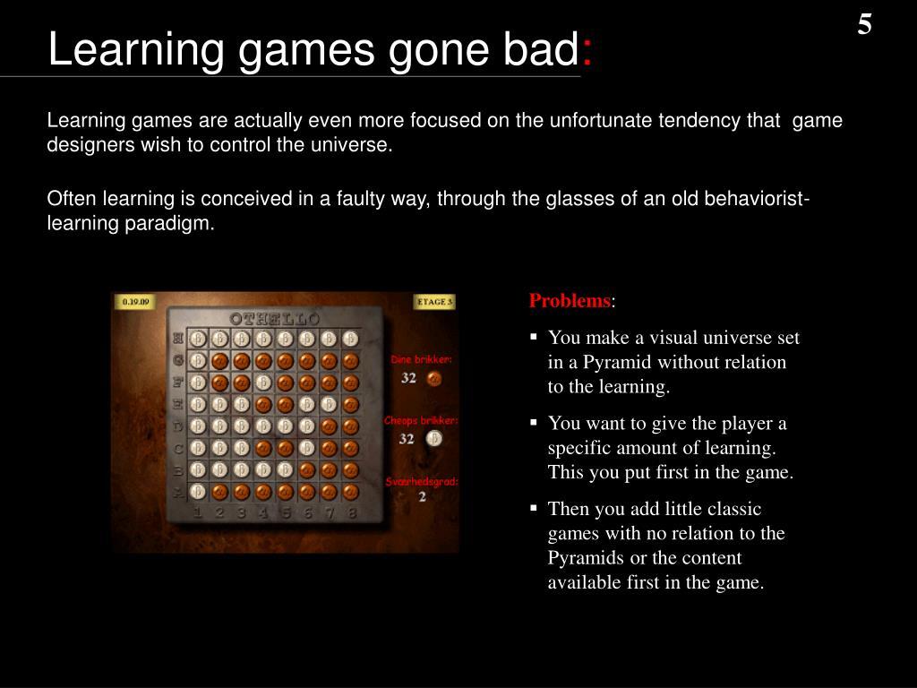 Learning games gone bad