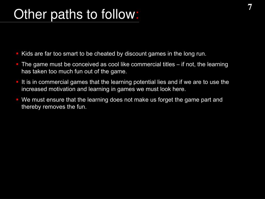 Other paths to follow