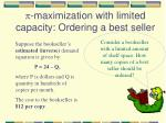 maximization with limited capacity ordering a best seller