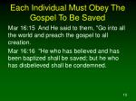each individual must obey the gospel to be saved