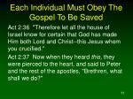 each individual must obey the gospel to be saved11