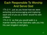 each responsible to worship and serve god