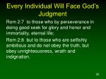 every individual will face god s judgment26