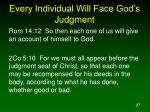 every individual will face god s judgment27