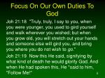 focus on our own duties to god
