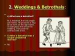 2 weddings betrothals