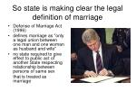 so state is making clear the legal definition of marriage