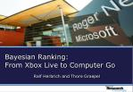 bayesian ranking from xbox live to computer go