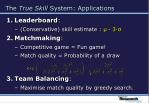 the true skill system applications