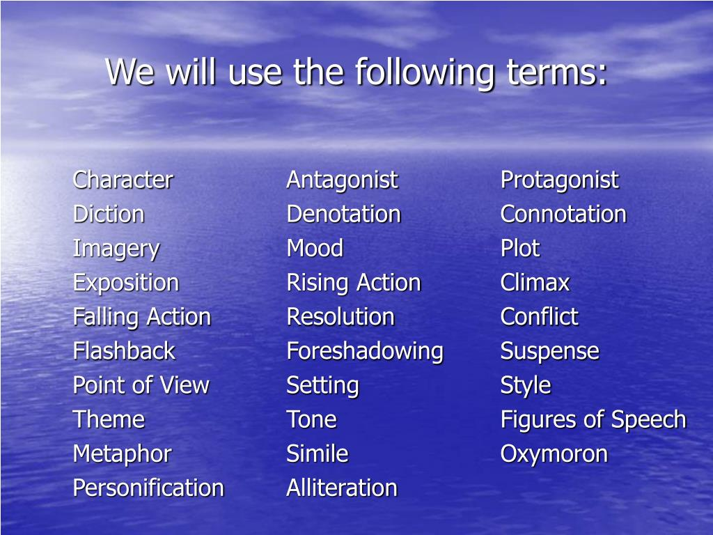 We will use the following terms: