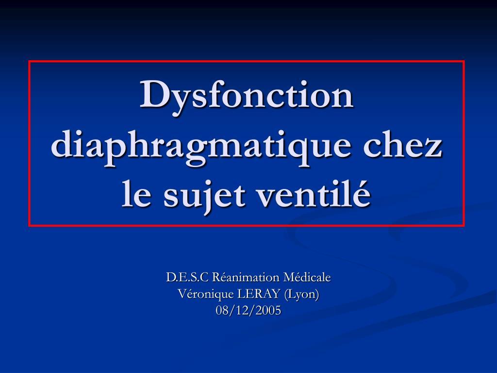 dysfonction diaphragmatique chez le sujet ventil l.