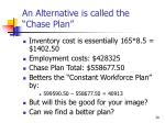 an alternative is called the chase plan30