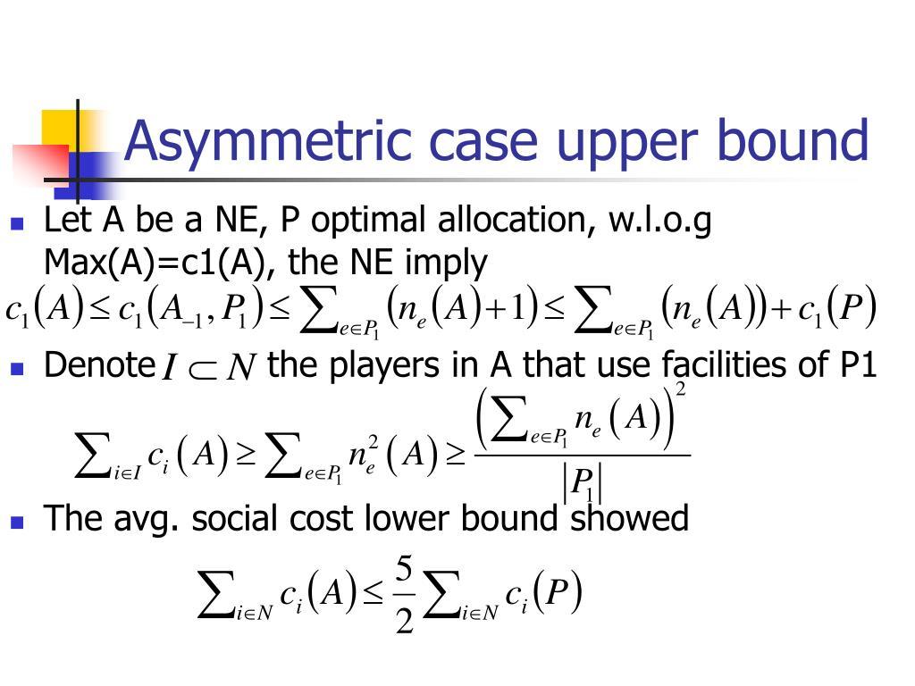 Asymmetric case upper bound