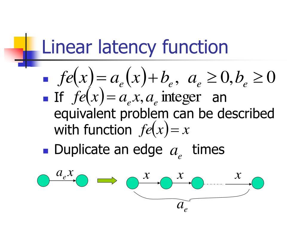 Linear latency function